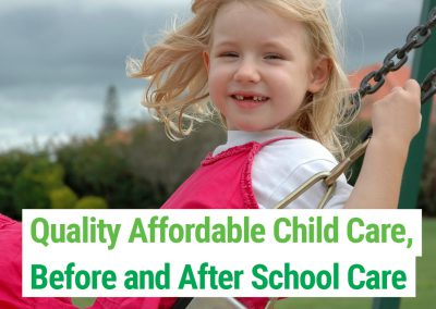 Quality, Affordable Childcare, Before and After School Care