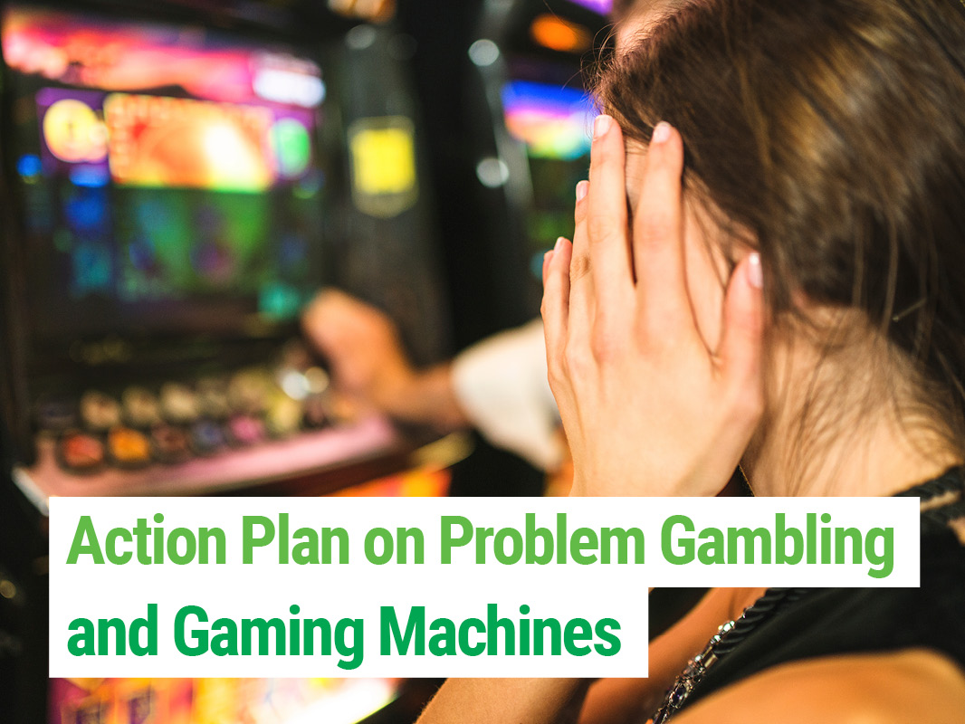 The Greens' Action Plan on Problem Gambling and Gaming Machines